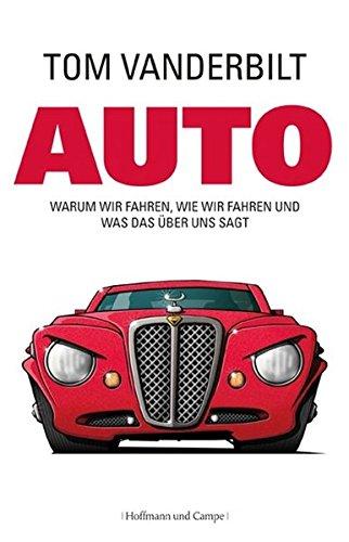 auto-warum-wir-fahren-wie-wir-fahren-und-was-das-ber-uns-sagt