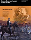 img - for Slavery: Cause and Catalyst of the Civil War: What caused the Civil War? book / textbook / text book