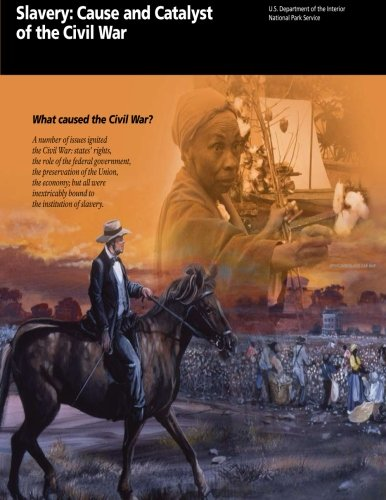 Slavery: Cause and Catalyst of the Civil War: What caused the Civil War?