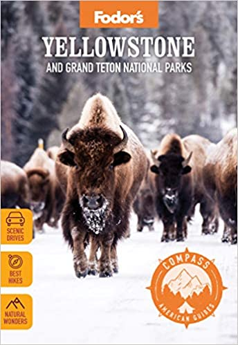 Fodor's Compass American Guides: Yellowstone and Grand Teton National Parks (Full-color Travel Guide)