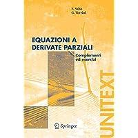 Equazioni e derivate parziali. Complementi ed esercizi