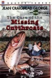 The Case of the Missing Cutthroats, Jean Craighead George, 0064406474