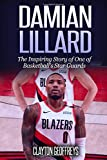 Damian Lillard: The Inspiring Story of One of Basketball's Star Guards (Basketball Biography Books)