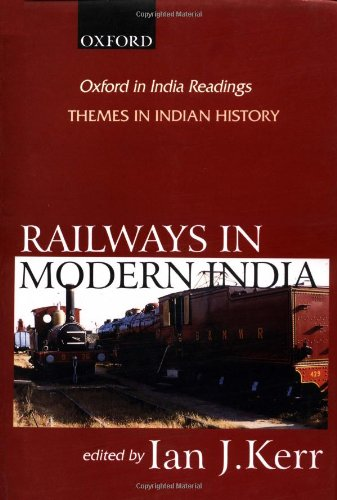 Railways in Modern India (Oxford in India Readings: Themes in Indian