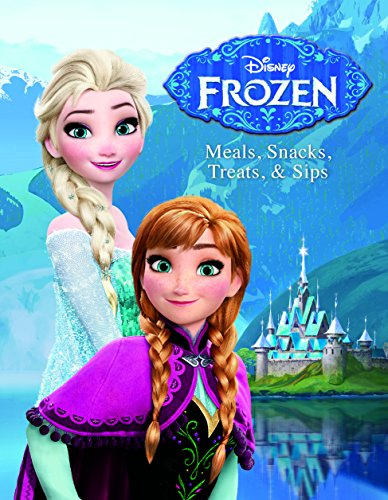 Disney Frozen: Meals, Snacks, Treats & Sips