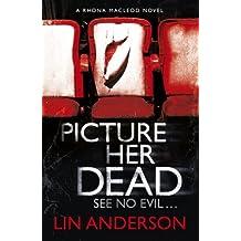 Picture Her Dead: Rhona Macleod Book 8