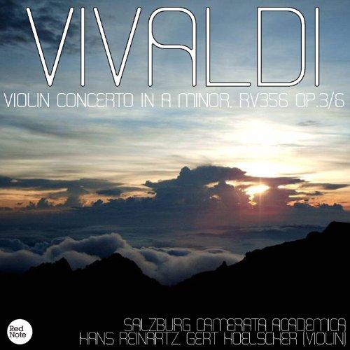 Vivaldi: Violin Concerto in A minor, RV356 Op.3/6