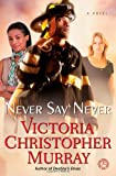 Never Say Never, Victoria Christopher Murray, 1451695772