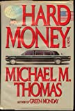 Hard Money, Michael M. Thomas, 0670531103