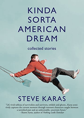 Kinda Sorta American Dream: Collected Stories