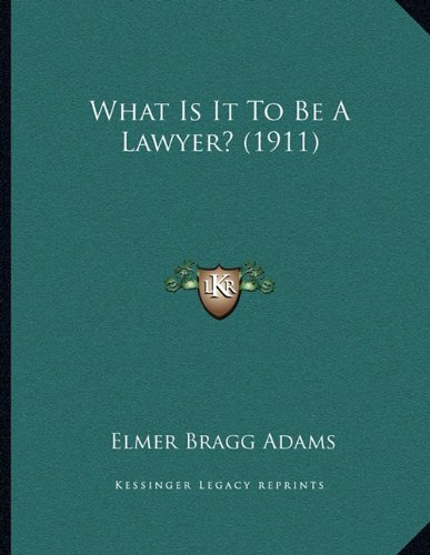Download What Is It To Be A Lawyer? (1911) PDF
