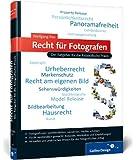 Recht für Fotografen: Der Ratgeber für die fotografische Praxis (Galileo Design)
