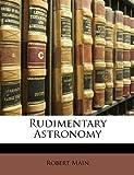 Rudimentary Astronomy, Robert Main, 1147197016