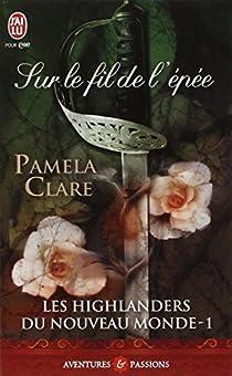 Les Highlanders du nouveau monde, tome 1 : Sur le fil de l'épée par Clare