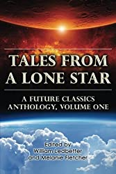 Tales From a Lone Star: A Future Classics Anthology, Volume One (Volume 1)