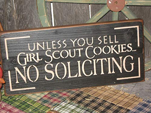 Primitive Love Sign No Soliciting Unless Selling Girl Scout Cookies Hand Printed Country Rustic Housewares
