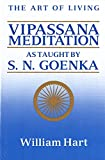 The Art of Living: Vipassana Meditation as Taught by S. N. Goenka