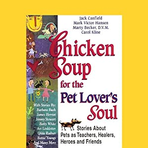 Chicken Soup for the Pet Lover's Soul Audiobook