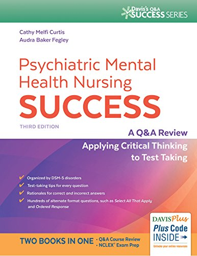 Psychiatric Mental Health Nursing Success: A Q&A Review Applying Critical Thinking to Test Taking (Davis's Q&a Success) cover