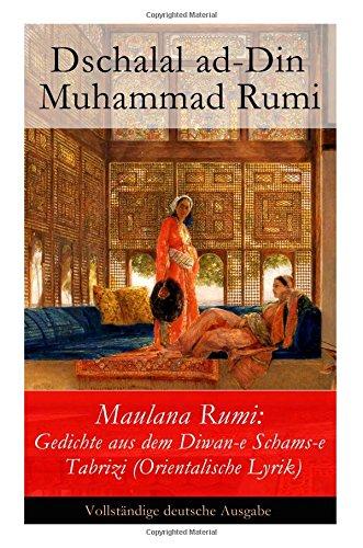 Maulana Rumi Gedichte Aus Dem Diwan E Schams E Tabrizi