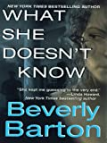 Front cover for the book What She Doesn't Know by Beverly Barton