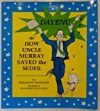 Dayenu, or How Uncle Murray Saved the Seder, Rosalind Schilder, 0930494768
