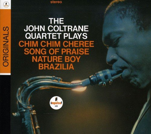 The John Coltrane Quartet Plays Chim Chim Cheree, Song of Praise, Nature Boy, and Brazilia by Impulse/Verve