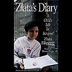 Zlata's Diary: A Child's Life in Sarajevo | Zlata Filipovic