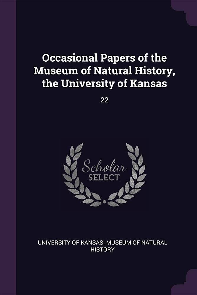 Occasional Papers of the Museum of Natural History, the University of Kansas: 22 pdf epub