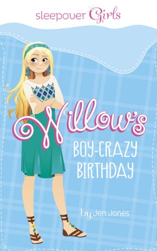 Sleepover Girls: Willow's Boy-Crazy -