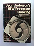 Jean Anderson's New Processor Cooking, Jean Anderson, 068805885X