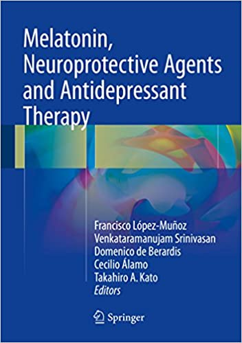 Melatonin, Neuroprotective Agents and Antidepressant Therapy 1st ed. 2016 Edition, Kindle Edition