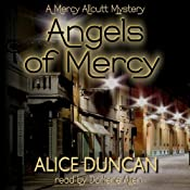 Angels of Mercy: A Mercy Allcutt Mystery | Alice Duncan
