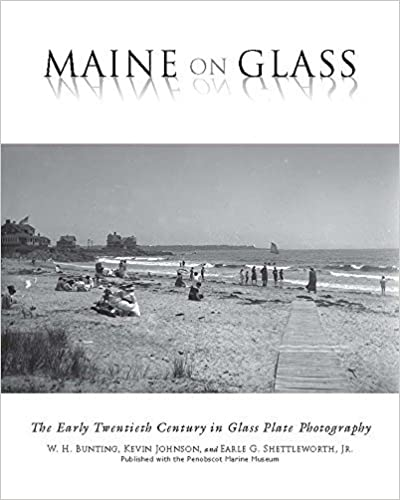 Maine On Glass: The Early Twentieth Century in Glass Plate Photography by W H. Bunting (2016-08-23)