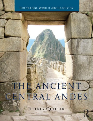 Download The Ancient Central Andes (Routledge World Archaeology) Pdf