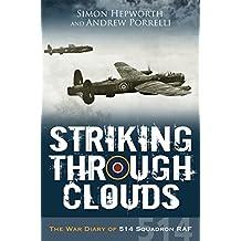 Striking Through Clouds: The War Diary of No. 514 Squadron, RAF