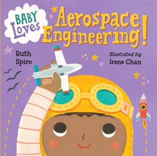 Baby Loves Aerospace Engineering! (Baby Loves Science)