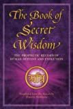 Do you wonder about the future and the destiny of humanity?Do you want to know the true purpose of your existence on Earth and in the Universe?A long-hidden ancient text holds the answers you seek!Zinovia Dushkova, Ph.D., is one of the few living peo...