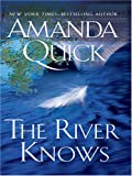The River Knows, Amanda Quick, 0786294396