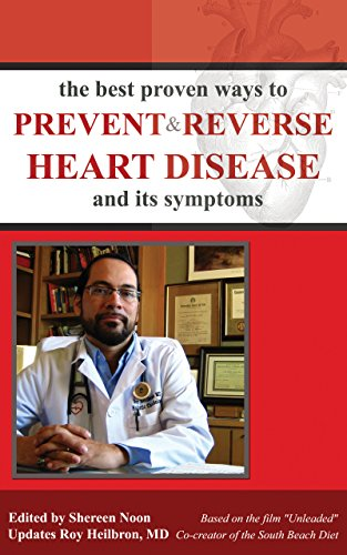 The Best Proven Ways to Prevent & Reverse Heart Disease and its Symptoms: Based on