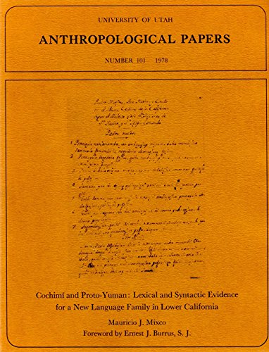 Cochimi and proto-Yuman: Lexical and syntactic evidence for a new language family in Lower California (University of Utah anthropological papers ; no. 101)
