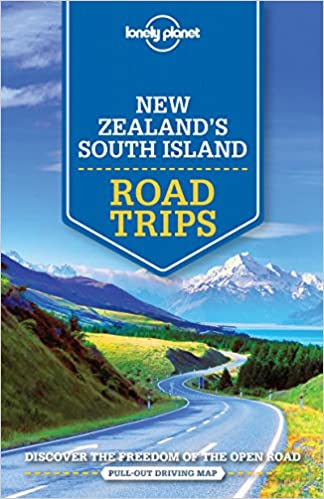 New Zealand Road Map South Island.Lonely Planet New Zealand S South Island Road Trips Travel Guide