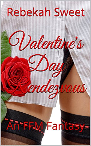 Valentine's Day Rendezvous: An FFM Fantasy (Holiday