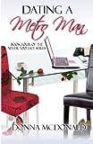 Dating a Metro Man, Donna McDonald, 1466207264