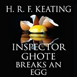 Inspector Ghote Breaks an Egg | H.R.F. Keating