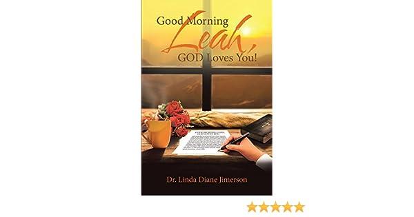 good morning leah god loves you kindle edition by dr linda diane jimerson religion spirituality kindle ebooks amazoncom
