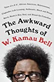 img - for The Awkward Thoughts of W. Kamau Bell: Tales of a 6' 4