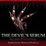 The Devil's Serum: Detective Byone Novels, Book 2 | Ricardo Fleshman