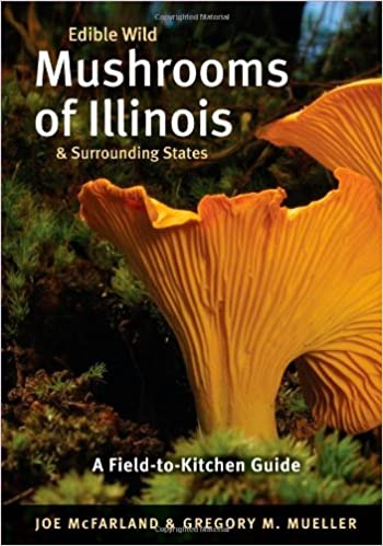 TOP Edible Wild Mushrooms Of Illinois And Surrounding States: A Field-to-Kitchen Guide (Field-To-Kitchen Guides). antes group calor Boutique Talla least Canaria