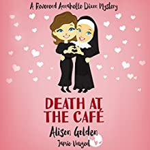Death at the Cafe: A Reverend Annabelle Dixon Cozy Mystery, Volume 1 Audiobook by Alison Golden, Jamie Vougeot Narrated by Julie Missen